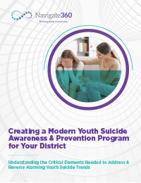 Nav360-K12-EB-072821-Creating-a-Modern-Youth-Suicide-Awareness-and-Prevention-Program-for-Your-District-200x260